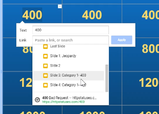 Google Slides - Jeopardy Board Link to Question